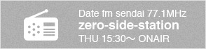 Date fm sendai 77.MHz zero-side-station THU 15:30~ ONAIR